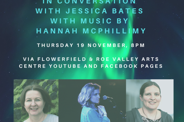 Northern Lights present Bernie McGill in conversation with Jessica Bates with music by Hannah McPhillimy