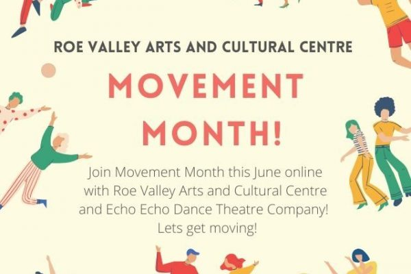 Get ready to dance this June with Movement Month at Roe Valley Arts in partnership with with Echo Echo Dance Theatre Company!