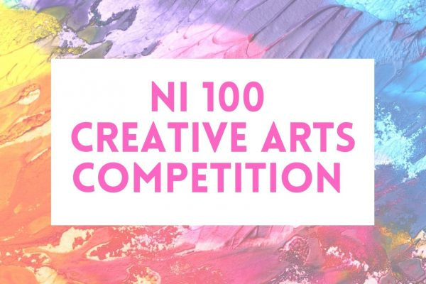 New Virtual Exhibition NI100 Creative Arts Competition Live online!
